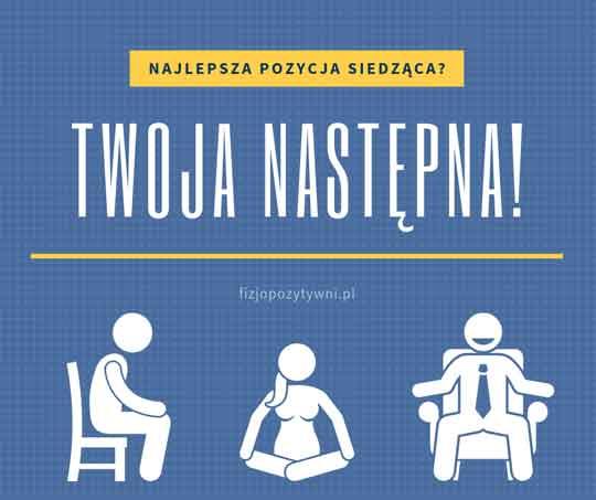 Kręgosłup, dyskoptia, ból pleców? Najlepsza pozycja siedziąca - twoja następna Joanna Tokarska joannatokarska.pl