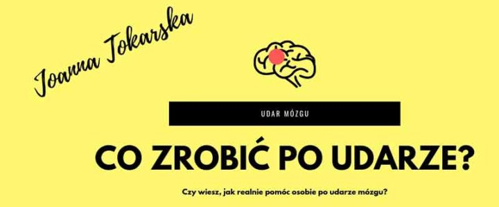Jak pomóc osobie po udarze? Joanna Tokarska joannatokarska.pl
