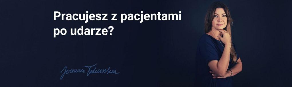 Pracujesz z pacjentami po udarze? Fizjopozytywnie o zdrowiu Joanna Tokarska. Podcast o fizjoterapii fizjo-podcast. joannatokarska.pl